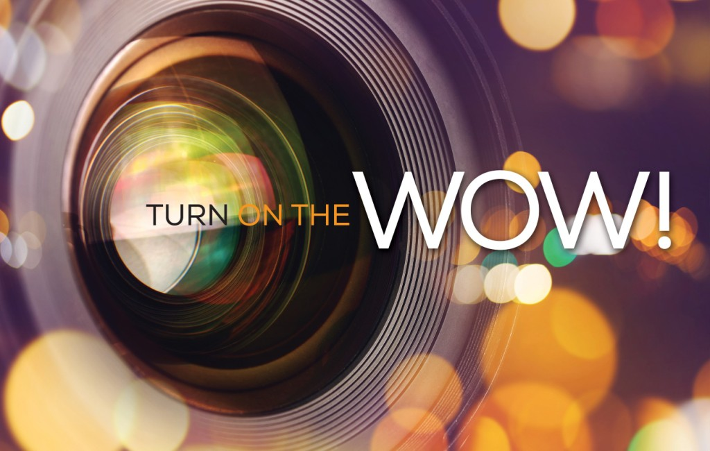 Turn on the WOW